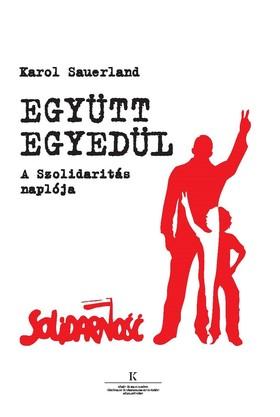 Karol Sauerland - Együtt egyedülA Szolidaritás naplója