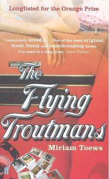 TOEWS, MIRIAM - The Flying Troutmans [antikvár]