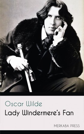 Oscar Wilde - Lady Windermere's Fan [eKönyv: epub, mobi]