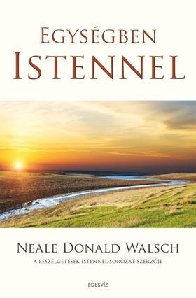 Neale Donald Walsch - Egységben Istennel