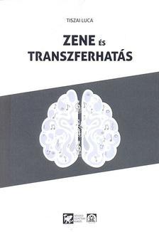 Tiszai Luca - Zene és transzferhatás