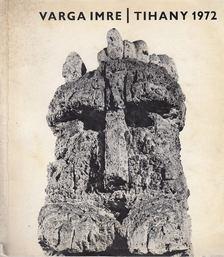 Varga Imre - Varga Imre kiállítása - Tihanyi Múzeum 1972 [antikvár]