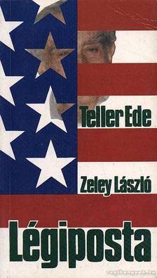 Zeley László, Teller Ede - Légiposta [antikvár]