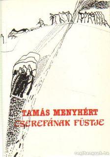 Tamás Menyhért - Cserefának füstje [antikvár]