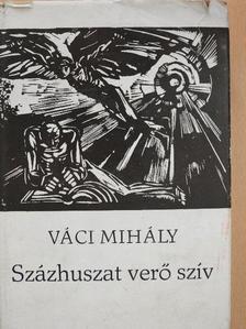 Váci Mihály - Százhuszat verő szív [antikvár]