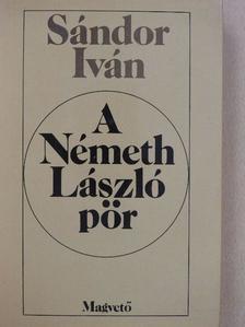 Sándor Iván - A Németh László-pör [antikvár]