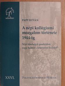 Papp István - A népi kollégiumi mozgalom története 1944-ig [antikvár]