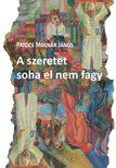 Patócs Molnár János - A szeretet soha el nem fagy