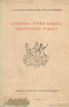 Csokonai Vitéz Mihály - Csokonai Vizéz Mihály válogatott versei [antikvár]