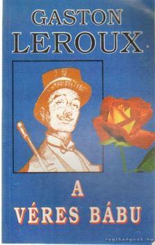Gaston Leroux - A véres bábu [antikvár]