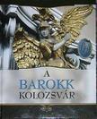 Kovács Kis Gyöngy (szerk.) - A barokk Kolozsvár