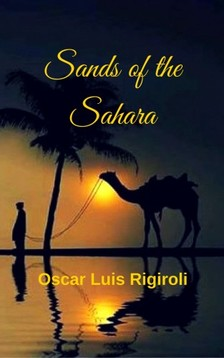 Rigiroli Oscar Luis - Sands of the Sahara [eKönyv: epub, mobi]