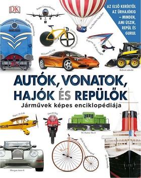 Clive Gifford - Autók, vonatok, hajók és repülők - Járművek képes enciklopédiája