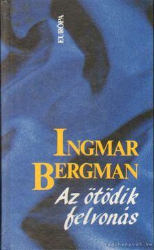Ingmar Bergman - Az ötödik felvonás [antikvár]