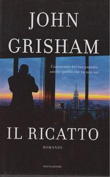 John Grisham - Il ricatto [antikvár]