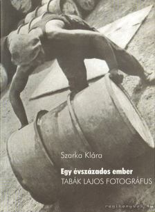 Szarka Klára - Egy évszázados ember [antikvár]