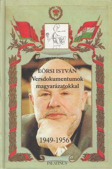 Eörsi István - Versdokumentumok, magyarázatokkal 1949-1956 [antikvár]