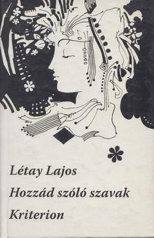 Létay Lajos - Hozzád szóló szavak [antikvár]