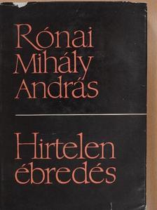 Rónai Mihály András - Hirtelen ébredés [antikvár]