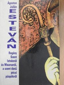 Ágoston Julián - Esteván [antikvár]
