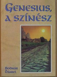 Bodnár Dániel - Genesius, a színész [antikvár]
