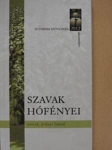 Bakos Tímea - Szavak hófényei 2012. december (dedikált példány) [antikvár]
