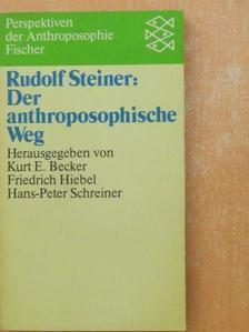 Rudolf Steiner - Der anthroposophische Weg [antikvár]