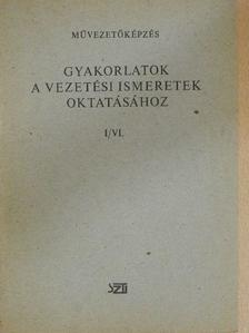 Nagy Elemér - Gyakorlatok a vezetési ismeretek oktatásához I/VI. [antikvár]