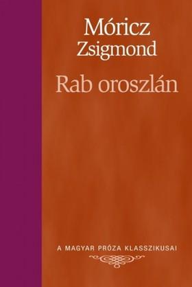 MÓRICZ ZSIGMOND - Rab oroszlán [eKönyv: epub, mobi]