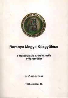 Tóth Sándor - Baranya Megye Közgyűlése a Honfoglalás ezerszázadik évfordulójára [antikvár]