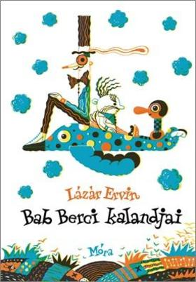 Lázár Ervin - Bab Berci kalandjai
