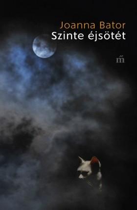 Joanna Bator - Szinte éjsötét [eKönyv: epub, mobi]
