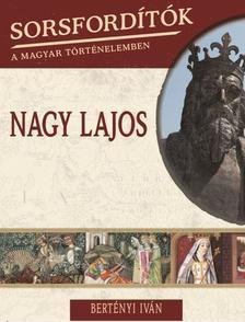 Bertényi Iván - NAGY LAJOS