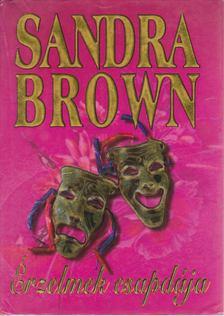 Sandra Brown - Érzelmek csapdája [antikvár]