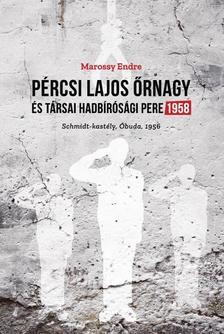 Marossy Endre - Pércsi Lajos őrnagy és társai hadbírósági pere 1958
