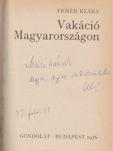 Fehér Klára - Vakáció Magyarországon (dedikált) [antikvár]
