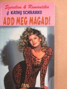 Kathy Schranko - Add meg magad! [antikvár]