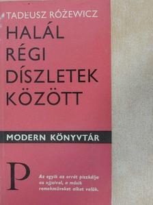 Tadeusz Rózewicz - Halál régi díszletek között [antikvár]