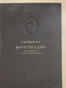 Balázs József - Emlékkönyv Kossuth Lajos születésének 150. évfordulójára I. [antikvár]