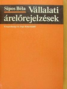Sipos Béla - Vállalati árelőrejelzések [antikvár]