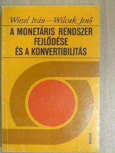 Wiesel Iván - A monetáris rendszer fejlődése és a konvertibilitás [antikvár]
