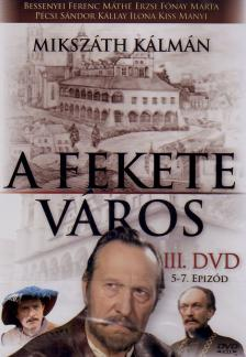 FEKETE VÁROS III. 5-7. EPIZÓD