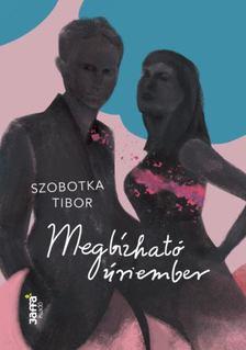 Szobotka Tibor - Megbízható úriember [antikvár]