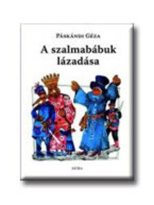 Páskándi Géza - A szalmabábuk lázadása