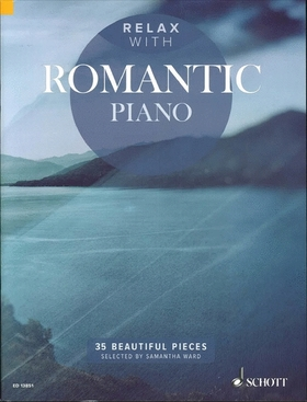 RELAX WITH ROMANTIC PIANO. 35 BEAUTIFUL PIECES, SEL. BY S. WARD