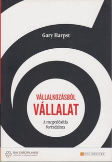 Gary Harpst - Vállalkozásból vállalat [antikvár]
