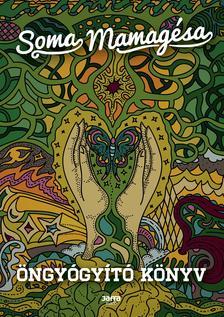 SOMA MAMAG - Öngyógyító könyv - új borító