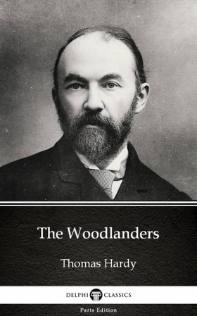 Thomas Hardy - The Woodlanders by Thomas Hardy (Illustrated) [eKönyv: epub, mobi]