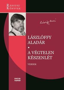 Lászlóffy Aladár - A végtelen készenlét - Kötetben először közreadott versek