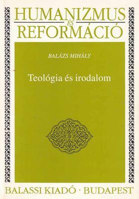 Balázs Mihály - Teológia és irodalom [antikvár]
